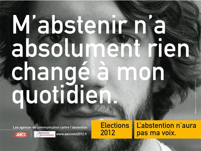 llllitl-aacc-association-agences-conseil-communicaiton-élections-2012-présidentielle-publicité-vote-abstention-ailleurs-exactement-monde-meilleur2