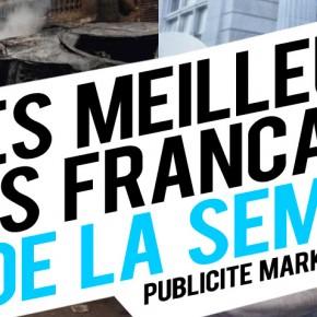 Publicité / Marketing : les meilleures créations françaises de la semaine !