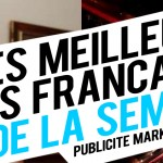 Publicit / Marketing : les meilleures crations franaises de la semaine !