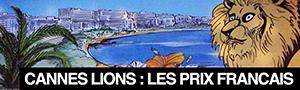 Cannes Lions 2013 : infos et palmarès des agences françaises