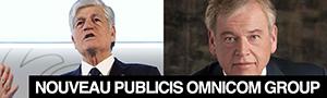Publicis et Omnicom fusionnent pour fonder le Publicis Omnicom Group