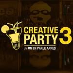 Creative Party : tous les créatifs se réunissent pour une grande soirée