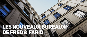 Les bureaux de Fred & Farid à Paris, New York, Shanghai et Pékin