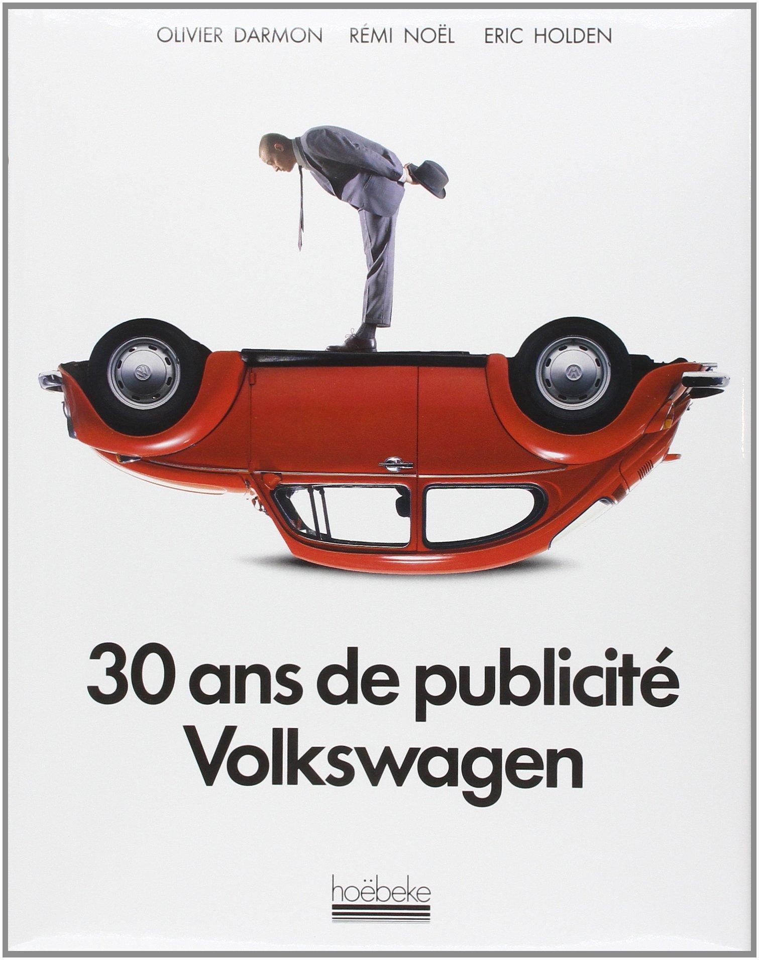 livre-30-ans-de-publicite-volkswagen-olivier-darmon-eric-holden-remi-noel-1