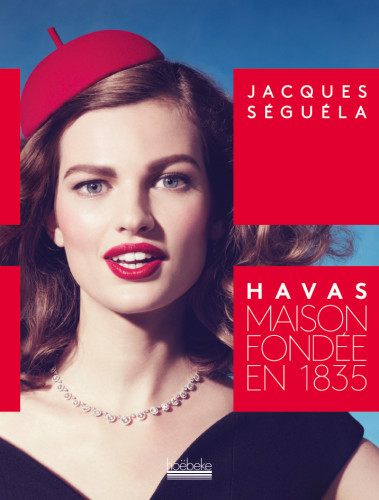 livre-havas-maison-fondee-en-1835-jacques-seguela-2015