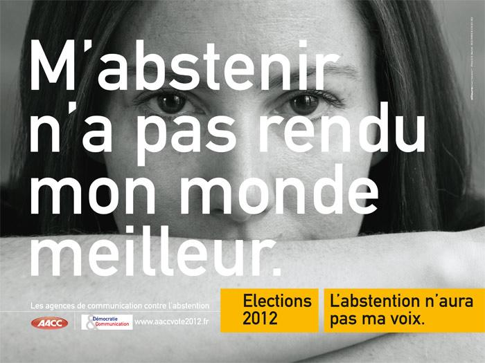 llllitl-aacc-association-agences-conseil-communicaiton-élections-2012-présidentielle-publicité-vote-abstention-ailleurs-exactement-monde-meilleur