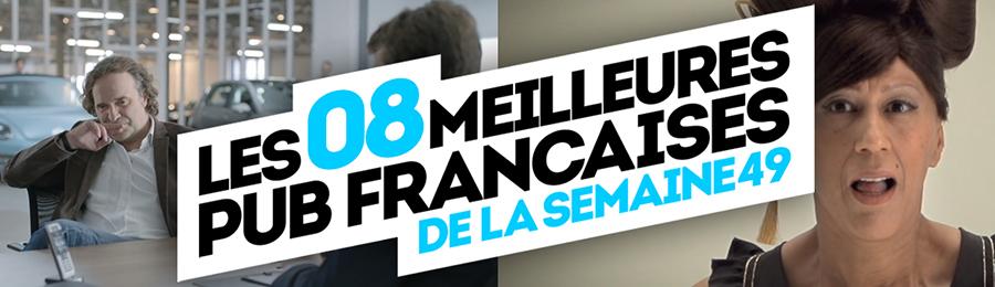 meilleures-publicites-francaises-semaine-49