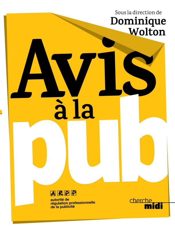 livre-avis-a-la-pub-arpp-publicite-lois-dominique-wolton-stephane-martin-1