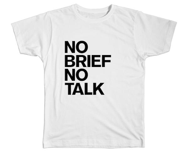 tshirt-no-brief-no-talk-ad-agency-life-creative-tee
